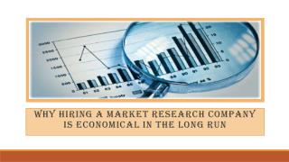 Why Hiring a Market Research Company is Economical in the Long Run