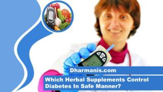 Which Herbal Supplements Control Diabetes In Safe Manner?
