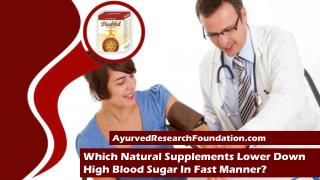 Which Natural Supplements Lower Down High Blood Sugar In Fast Manner?