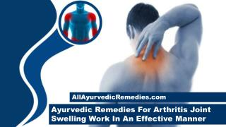 Ayurvedic Remedies For Arthritis Joint Swelling Work In An Effective Manner