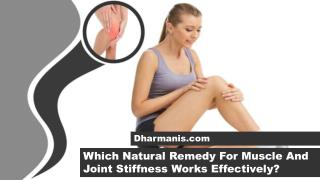 Which Natural Remedy For Muscle And Joint Stiffness Works Effectively?