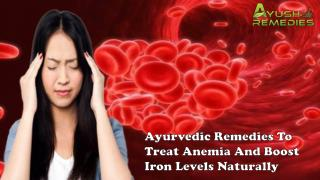 Ayurvedic Remedies To Treat Anemia And Boost Iron Levels Naturally