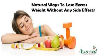 Natural Ways To Lose Excess Weight Without Any Side Effects