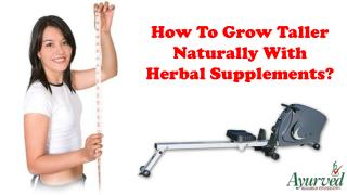 How To Grow Taller Naturally With Herbal Supplements?