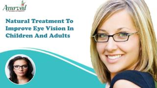 Natural Treatment To Improve Eye Vision In Children And Adults