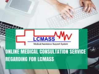 Online Medical Consultation Service Regarding For Lcmass
