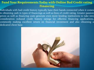 Fund Your Requirements Today with Online Bad Credit rating Financing