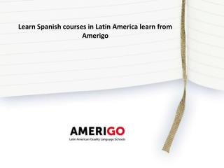Learn Spanish courses in Latin America learn from Amerigo