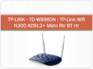 TP-LINK - TD-W8960N  TP-Link Wifi N300 ADSL2  Mdm Rtr BT rtr