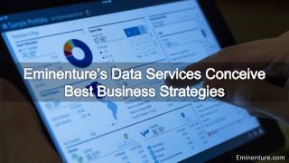 Eminenture's Data Services Conceive Best Business Strategies
