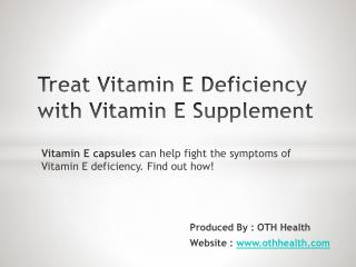 Treat Vitamin E Deficiency with Vitamin E Supplement