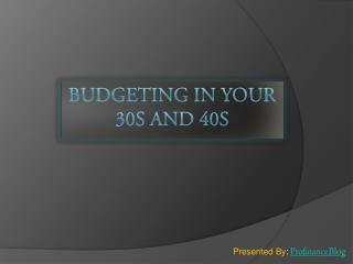 Budgeting in Your 30s and 40s
