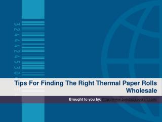 Tips For Finding The Right Thermal Paper Rolls Wholesale