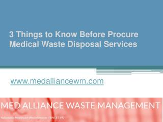 3 Things to Know Before Procure Medical Waste Disposal Services - www.medalliancewm.com
