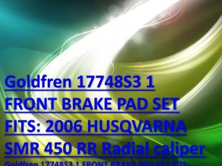 Goldfren 17748S3 1 FRONT BRAKE PAD SET FITS: 2006 HUSQVARNA SMR 450 RR Radial caliper