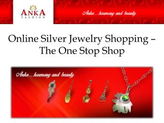 Online Silver Jewelry Shopping – The One Stop Shop