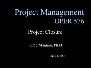 Project Management OPER 576