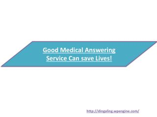 Good Medical Answering Service Can save Lives!