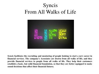 Syncis From All Walks of Life