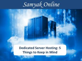 Dedicated server hosting: 5 Things to keep in mind