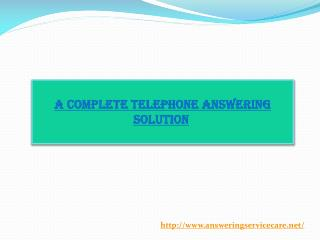 A Complete Telephone Answering Solution