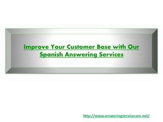 Improve Your Customer Base with Our Spanish Answering Services