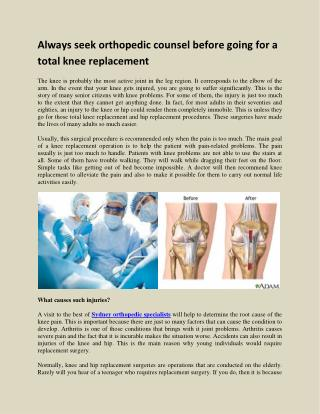 Always seek orthopedic counsel before going for a total knee replacement