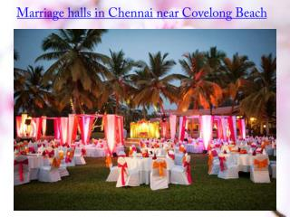 Marriage halls in chennai near covelong beach