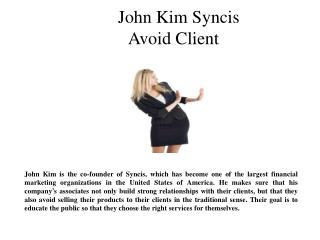 John Kim Syncis avoid client