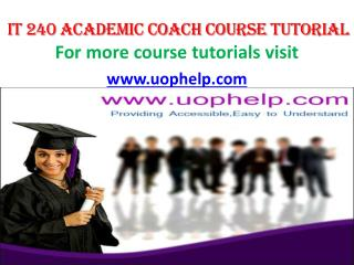 IT 240  Academic Coach/uophelp