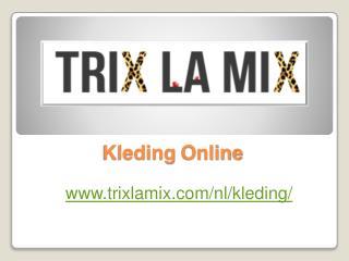 Kleding Online - www.trixlamix.com