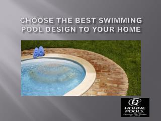 Best swimming pool design to your home
