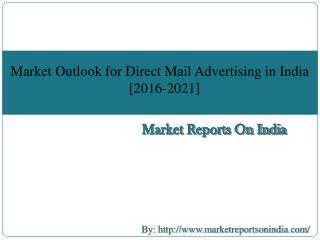Market Outlook for Direct Mail Advertising in India [2016-2021]