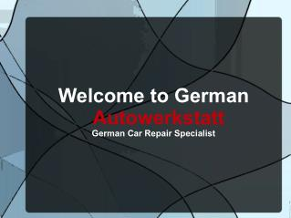 Autowerkstatt an Affordable Way to Maintain the Life of a German Luxury Cars