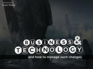 Business & technology | managing such changes