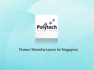 Domes Manufacturers