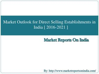Market Outlook for Direct Selling Establishments in India [ 2016-2021 ]