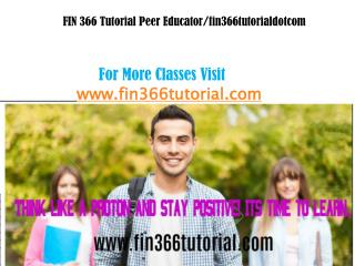 FIN 366 Tutorial Peer Educator/fin366tutorialdotcom