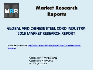 Steel Cord Industry Global & Chinese (Capacity, Production, Value, Cost/Profit, Supply/Demand) 2020 Forecasts