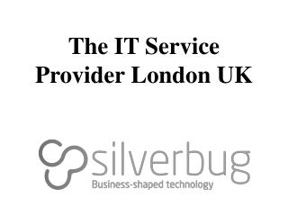 The Best Managed IT Service Provider London UK