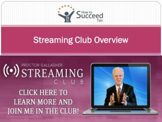 Streaming Club Overview