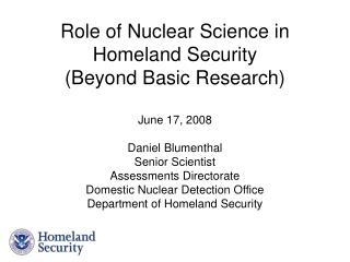 Role of Nuclear Science in Homeland Security Beyond Basic Research