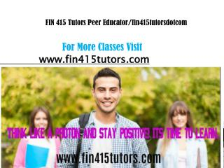 FIN 415 Tutors Peer Educator/fin415tutorsdotcom