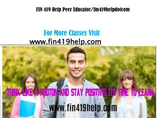 FIN 419 Help Peer Educator/fin419helpdotcom