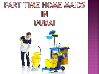 Part Time Home Maids in Dubai