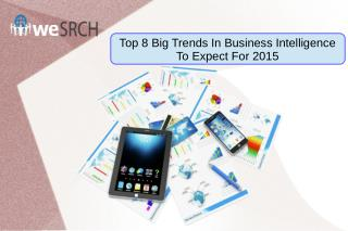 Top 8 Big Trends In Business Intelligence To Expect For 2015