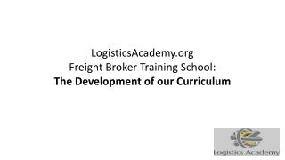 Freight Broker Training School Curriculum Development  LogisticsAcademy.org