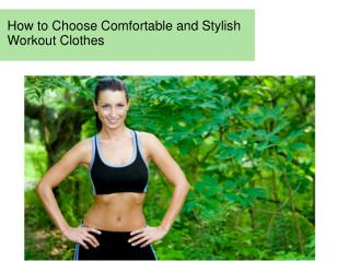 How to Choose Comfortable and Stylish Workout Clothes