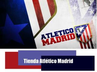 Tienda Atlético Madrid