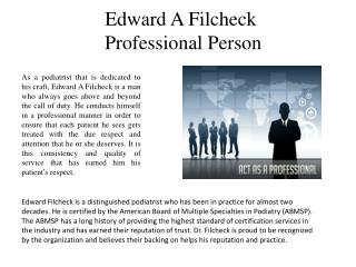 Edward A Filcheck A Professional Person